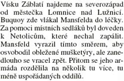 Nepříjemný, ale vzhledem k blízkosti sMarradasem spojené Třeboně pochopitelný omyl v článku Jaroslava Čechury k výročí bitvy na Bílé Hoře - obcí jménem Záblatí je v jižních Čechách několik, to správné je od Lomnice 40 km západně