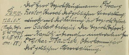 Roku 1935 byl pověřen jako vrchní komisař politické správy prozatímním vedením okresního úřadu v Kaplici, jak vidíme v zápisu školní kroniky ve Svatém Tomáši