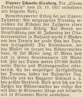 Podle listu Lidová demokracie z 23. října roku 1957 byla hrubá stavba Lipenské přehrady dokončena 6 týdnů před termínem na počest 40. výročí VŘSR (tato zkratka, dnes už pro někoho nesrozumitelná, značí Velkou říjnovou socialistickou revoluci, slavenou ovšem nikoli v říjnu, nýbrž v listopadu)