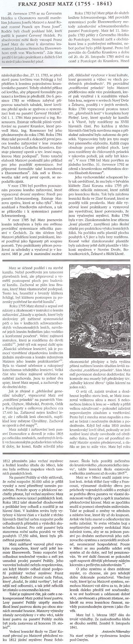 Matzův životopis od Ing. Antonína Nikendeye vyšel česky (původně byl psán německy pod pseudonymem Milly Schwarz do knihy o významných schwarzenberských lesnících) v Obnovené Tradici už po smrti svého autora