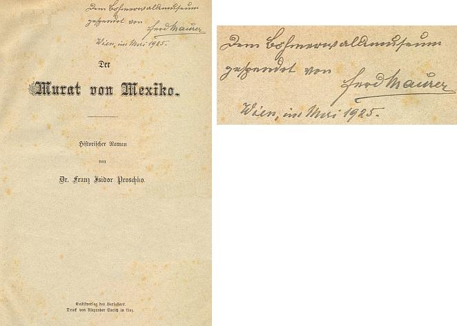 Titulní list nedatovaného vydání historického románu Franze Isidora Proschko s Mauerovým věnováním Šumavskému muzeu v Horní Plané, odkud se kniha ocitla ve fondu regionálního oddělení Jihočeské vědecké knihovny