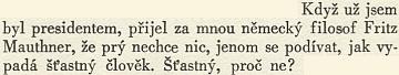 "Jeho jméno nacházíme i v proslulých Hovorech s TGM od Karla Čapka - a je to připomínka ""šťastná"""