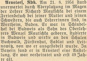 Z této zprávy krajanského měsíčníku vyplývá, že v srpnu 1954 zemřel v Bavorsku další syn Wenzela Mautschky, učitele ze Šindlových Dvorů, narozený v roce 1905 aneuvedený v rodovém katastru, protože pocházel zotcova druhého manželství, uzavřeného roku 1902 vČeských Budějovicích