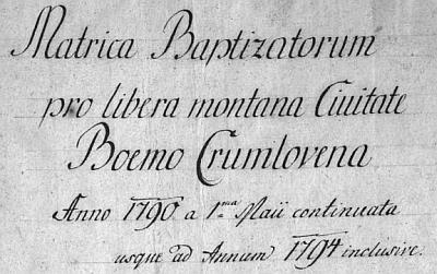 """Záhlaví českokrumlovské křestní matriky (1790-1794) se záznamem o jeho narození označuje město přívlastky """"svobodné"""", """"horní"""" a v latině ho nazývá Boemo Crumlov"""