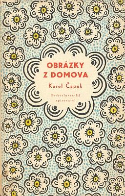 """Obálka (1953) Zdenka Seydla k Čapkovým Obrázkům zdomova, z jejichž oddílu """"Podle Vltavy"""" citoval kdysi i krajanský """"Hoam!"""" ukázku šumavské inspirace světoznámého autora (viz iJiří Franc)"""