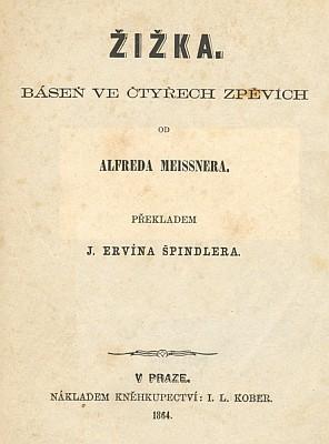 Titulní list (1864) českého překladu jeho Žižky, který pořídil Ervín Špindler, mj. i překladatel původně německy psaných libret Smetanových oper Dalibor a Libuše od Josefa Wenziga
