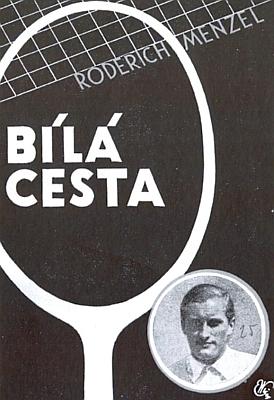 Obálka (1931) českého překladu jeho knihy Der weiße Weg z téhož roku 1931