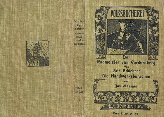 """Vazba jednoho z titulů rakouské edice """"Volksbücherei"""" s jeho """"obrazy ze života potulných tovaryšů"""", který vyšel ve Štýrském Hradci roku 1903"""