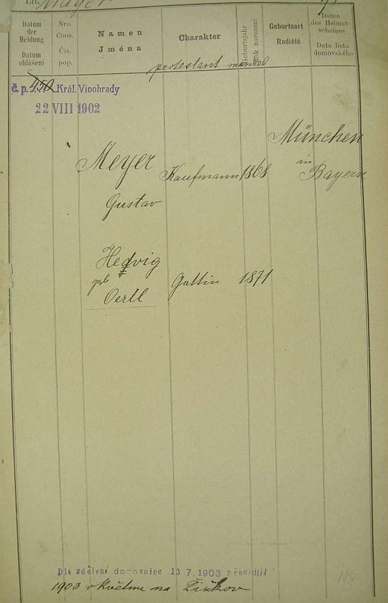 """Tato pražská policejní přihláška zaznamenává i dívčí jméno jeho ženy a také jeho přesídlení (""""dle sdělení domovnice"""") z Královských Vinohrad na Žižkov v květnu roku 1903"""