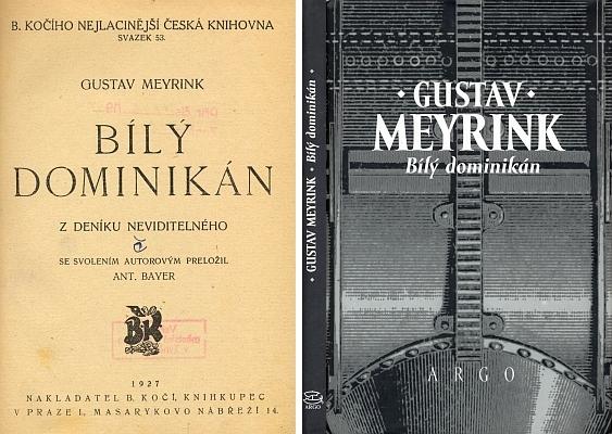 Titulní list vydání románu Bílý dominikán z roku 1927 u B. Kočího a obálka vydání z roku 1999 v nakladatelství Argo