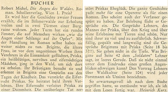 """Dosti kritická recenze Heinricha Kurze, která se týká Michelova románu """"Die Augen des Waldes"""" (tj. """"Oči lesa""""), vydaného ve Vídni už roku 1946, se objevila na stránkách krajanského měsíčníku vlastně jako čtenářský dopis až v červnu 1952"""