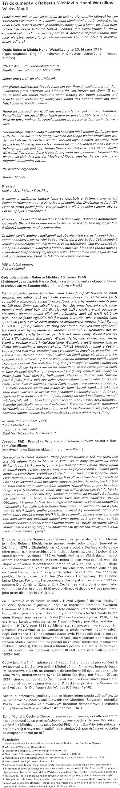 O něm v textu Marie Anny Kotrbové o majitelích panství Klenová, na který navazuje obsáhlý referát Václava Maidla ovztazích Roberta Michela s Hansem Watzlikem