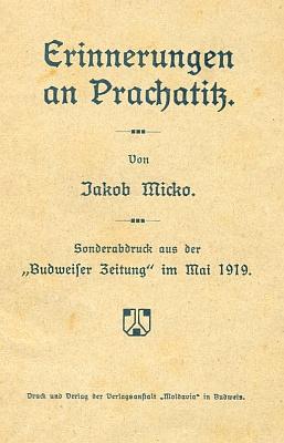 Obálka (1919) zvláštního otisku jeho vzpomínek na Prachatice, jak vycházely předtím na stránkách Budweiser Zeitung