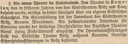 V roce 1941 byl Moosbauer pověřen vedením divadla v Chomutově, které nabylo vlastní činohry