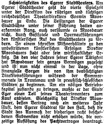 Zpráva lineckého listu Tages-Post z března 1931 svědčí o tom, že Moosbauer za svého působení v Chebu dával do divadelního provozu i vlastní jmění
