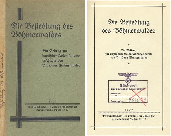 """Obálka a titulní list (1929) jeho knihy, kterou vydal v Pasově Institut für ostbairische Heimatforschung, která vjednom z výtisků fondu Jihočeské vědecké knihovny nese na titulním listě i razítko nacistické """"Knihovny německé vlastivědy"""", kam byla zřejmě za války nebo před ní zařazena"""