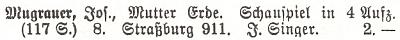 Jednu knižní položku pod jménem Josefa Mugrauera nacházíme i v souborné německé bibliografii 1911-1965, vydání ve Štrasburku, dnes francouzském, neslibuje však valnou spojitost s naším autorem