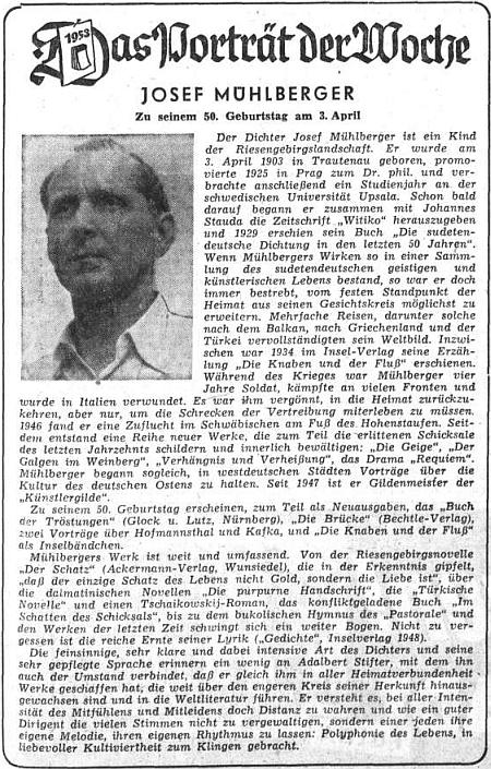 Medailon k jeho padesátinám v ústředním listě vyhnaných krajanů připomíná i jeho knižně vydanou přednášku o Franzi Kafkovi ajistou Mühlbergerovu spřízněnost s Adalbertem Stifterem