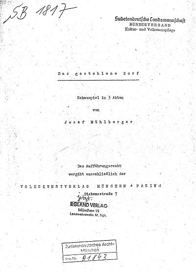 """Titulní list (1953) strojopisu jeho hry """"Das gestohlene Dorf """" (""""Uloupená ves""""), jejíž děj začíná v létě roku 1944 v české vsi Sobotka, pokračuje pak v dalších dvou jednáních tříaktového dramatu vjazykově  německé šumavské vsi na hranicích s Bavorskem v létě a na podzim roku 1946"""