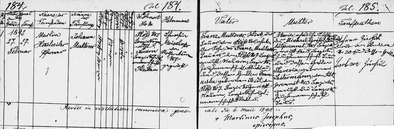 Záznam křestní matriky farní obce Červené Dřevo o jeho narození v Pláni čp. 5 27. února roku 1892 tamnímu hostinskému a rolníkovi Franzi Multererovi, synu Franze Multerera, rolníka v Pláni čp. 7 a Franzisky, roz. Seidlové zPláně čp. 7, a jeho ženě Marii, dceři Michaela Grössla ze Starého Spálence (Altprennet) čp. 51 a Theresie, roz. Leitermannové rovněž ze Starého Spálence - doleji je podepsán u příležitosti generální vizitace v Červeném Dřevě 6.května téhož roku 1892 sám českobudějovický biskup Martin Josef Říha