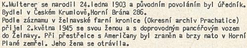 Poznámka o něm z publikace Jiřího Zálohy, vydané roku 1965 OV KSČ Český Krumlov a Domem osvěty