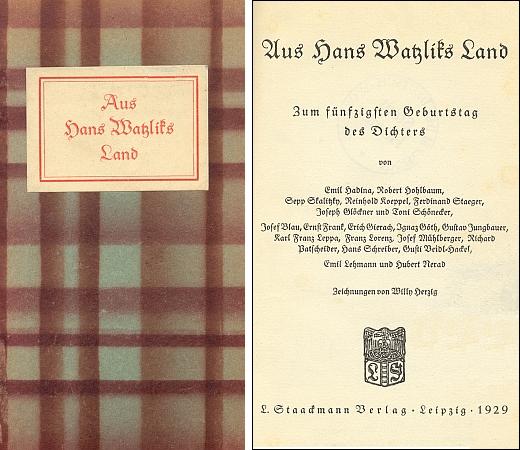 Obálka (1929) a titulní list sborníku k padesátinám Hanse Watzlika i s jeho účastí, který vyšel v Lipsku v nakladatelství L. Staackmann
