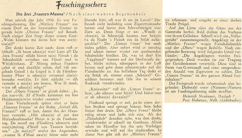 """Jeho nářeční vyprávění o """"masopustním žertu"""" vyšlo v únorovém čísle krajanského časopisu v roce 1954 a je v něm řeč onoční schůzce dvou ze tří zdejších """"Franzů"""" v hospodě """"U Pohanského kamene"""" (viz i Matthäus Danner)"""