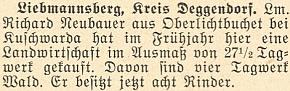 Richard Neubauer z Horních Světlých Hor podle této zprávy v krajanském měsíčníku koupil na jaře roku 1954 vobci Liebmannsberg, okres Deggendorf, hospodářství o výměře 27 a půl jitra (jitro = asi 0,6 hektaru)