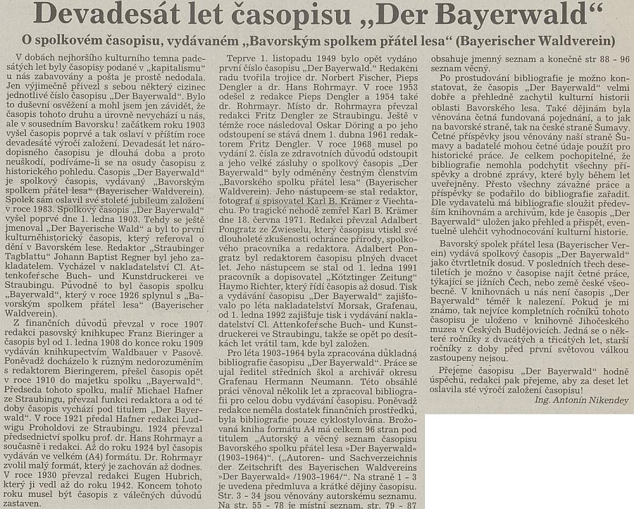 Takto i o něm psal v článku k devadesátinám časopisu Der Bayerwald Antonín Nikendey