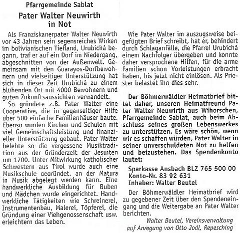 Článek v krajanském měsíčníku vyzývá v létě roku 2010 k pomoci páteru Neuwirthovi, který byl postižen několika záchvaty mozkové mrtvice, jak líčí v následném dopise, a musel předat své dílo v Urubichá nástupci