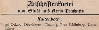 V roce 1949 jej krajanský časopis uvedl v seznamech odsunutých z Prachaticka jako učitele poblíž dolnobavorského Pockingu, jehož jsou ThallingiSchönburg dnes součástí