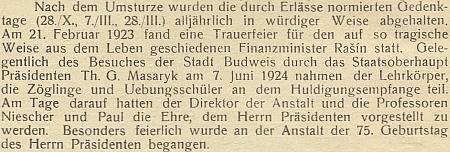 Podle tohoto odstavce ve výroční zprávě německého učitelského ústavu měl v červenci roku 1924 tu čest být představen prezidentu T. G. Masarykovi za jeho návštěvy vČeskýchBudějovicích
