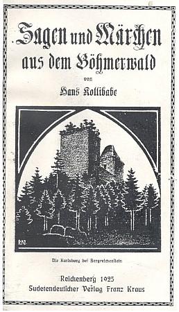 Obálka (1925) šumavských pověstí a pohádek, jak je sebral Hans Kollibabe, se signovanou Nowakovou kresbou, jak je vydal vLiberci Franz Kraus