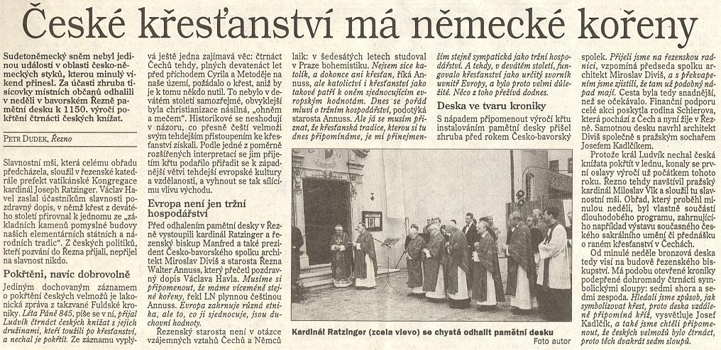 """Článek k odhalení pamětní desky k 1150. výročí (1995) křtu 14 českých knížat kardinálem Ratzingerem, pozdějším papežem Benediktem XVI., provázenému pozdravným dopisem Václava Havla se slovy: """"Musíme si připomenout, že máme víceméně stejné kořeny."""""""