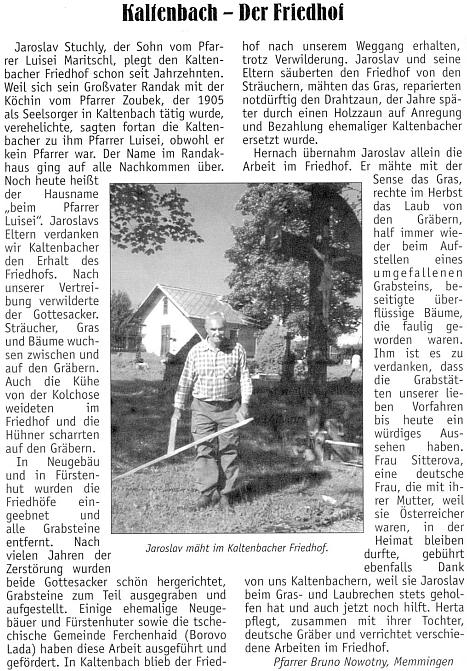 Jeho článek o Jaroslavu Stuchlém, který se obětavě stará o hřbitov v Nových Hutích a bydlí hned vedle tamní fary, kde byla jeho maminka farskou hospodyní