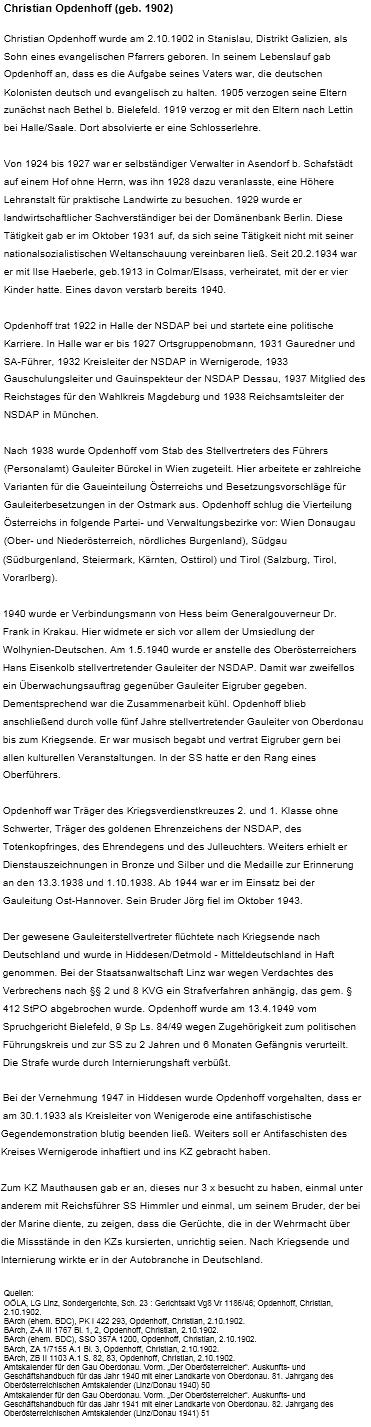 Podrobný životopis (bez data úmrtí) je ukázkovým dokladem jeho mnohostranné služby nacizmu (mj. prý se svým bratrem navštívil koncentrační tábor v Mauthausenu, aby mu ukázal, že pomluvy o něm neodpovídají pravdě)