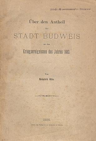 Obálka jeho práce o podílu města České Budějovice na válečných událostech roku 1683, z níž část vyšla ve výroční zprávě zdejší reálky (1884)