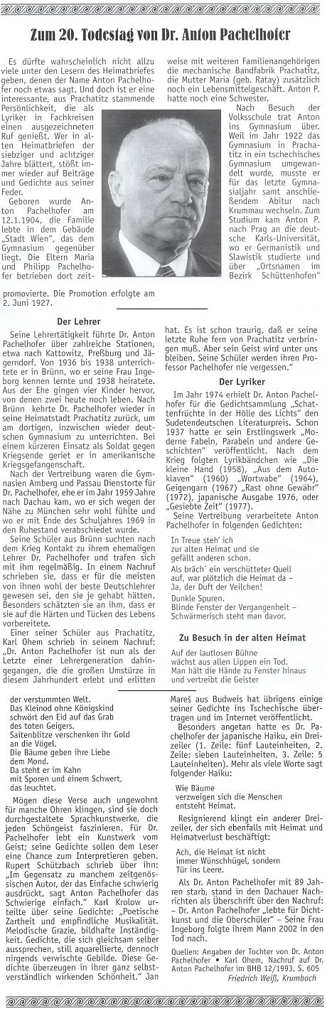 """Ke 20. výročí jeho úmrtí vyšel v krajanském měsíčníku tento text Friedricha Weiße, kde se v úvodu zmiňuje imísto, kde rodina Pachelhoferova v budově zvané """"Stadt Wien"""" žila a provozovala továrnu na stuhy; článek upozorňuje i na překlady Pachelhoferových veršů, zveřejněné na stránkách Kohoutího kříže"""