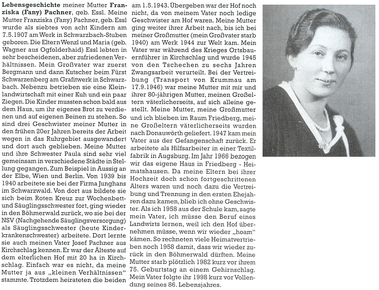 Takto se udržuje společná paměť: pro Ingrid Feilovou popsal vnuk kočího Essla do krajanského měsíčníku     životní příběh své maminky Franzisky Pachnerové (viz i Stefanie Machaceková)