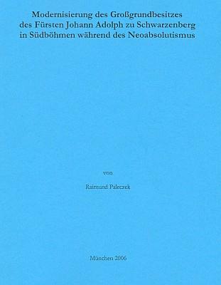 Obálka (2006) jeho doktorské disertace na Ludwig-Maximilian-Universität v Mnichově, věnované jihočeskému působení schwarzenberského rodu