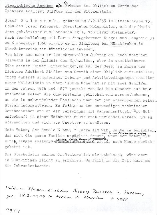 Tady Rudolf Paleczek sděluje vzácným strojopisem z roku 1974, který mi laskavě poskytl Paul Praxl, údaje o okolnostech, za nichž se jeho děd podílel na vztyčení Stifterova obelisku nad Plešným jezerem