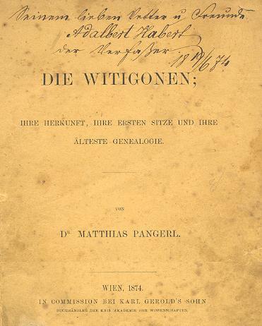 Obálky (1874) další jeho knihy s věnováními Adalbertu Habertovi a Josefu Zahnovi psanými téhož dne, Pangerl zřejmě knihu hned po vydání rozesílal přátelům a kolegům - kniha vpravo měla zajímavé osudy: s přívazkem Pangerlovy knihy o Zlaté Koruně se od archiváře Zahna dostala ve Štýrském Hradci kAntonu Wallnerovi a ten ji daroval faráři Franzi Kitzhoferovi do Polné na Šumavě (oba jsou na stránkách Kohoutího kříže zastoupeni samostatně)