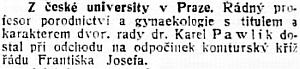 Lidové noviny informovaly v listopadu 1913 o jeho vyznamenání u příležitosti odchodu naodpočinek, ...