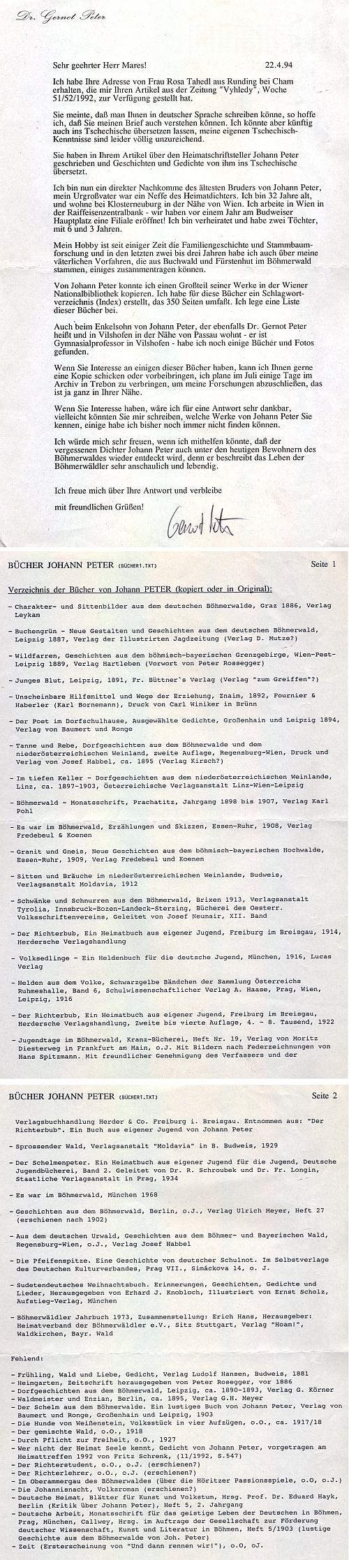 Jeho dopis, reagující na mé překlady z díla Johanna Petera ve vánočním čísle Česko-bavorských Výhledů v roce 1991 byl psán na adresu, kterou mu dala Rosa Tahedlová,  a doprovázela ho bibliografie jeho proslulého předka z otcovy strany