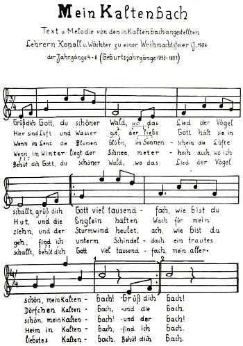 """Tady je píseň, zvaná ovšem """"Mein Kaltenbach"""", označena za dílo zdejších učitelů Kopalla a Wächtera,     kteří jí údajně dalí i nápěv k vánoční slavnosti žáků ročníku narození 1893-1897"""