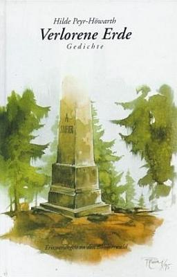 Obálka (1995) její sbírky básní Verlorene Erde (tj. Ztracená země) s podtitulem Erinnerungen an den Böhmerwald (tj. Vzpomínky na Šumavu), vydané nakladatelstvím R. Wimmer v Bad-Ischl