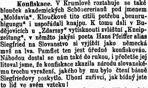 """Byl zřejmě jedním z krumlovského """"hloučku akademických Schönererianů pod jménem Moldavia"""", jehož tisk s Pfeifferovým """"pamfletem na Slovanstvo"""", nazývaný tak listem Budivoj, vyšel tiskem Zdarssy v Českých Budějovicích, ale byl úředně konfiskován"""