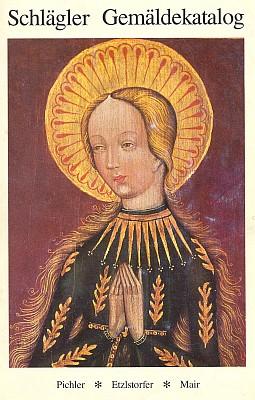 Obálka (1987) katalogu galerie kláštera ve Schläglu     s reprodukcí (vevýřezu) kopie obrazu Panny     Marie Budějovické, která vydalo linecké Landesverlag