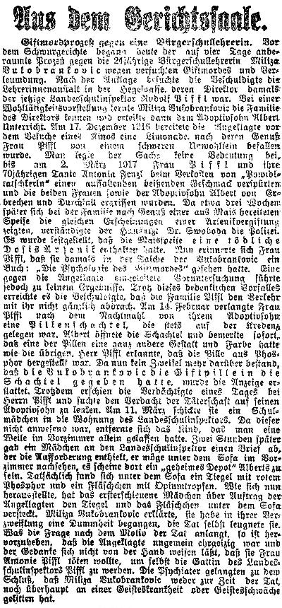 """Dne 28. října 1918, tj. shodou okolností téhož data, kdy byla proklamována Československá republika, přinesl vídeňský list """"Reichspost"""" zprávu o soudním procesu s travičkou Vukobrankovicovou, která se svého činu dopustila jako příčetná vúmyslu, stát se  namísto učitelky Antonie Pifflové sama manželkou školního inspektora Rudolfa Piffla"""