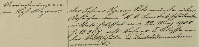 """Podle tohoto záznamu ve školní kronice obce Bukovsko (Buggaus) byl v březnu 1908 jmenován """"učitelem I. třídy"""" v v Německém Benešově"""